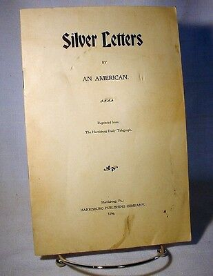 1896 SILVER LETTERS BY AN AMERICAN Pamphlet on Gold-Silver Currency Controversy