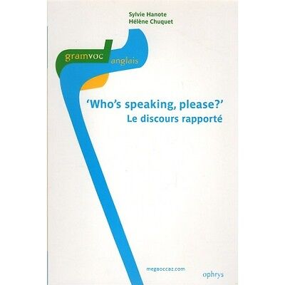 Who's Speaking Please ? - Le Discours Rapporte - Ophrys  Editions - Format Poche