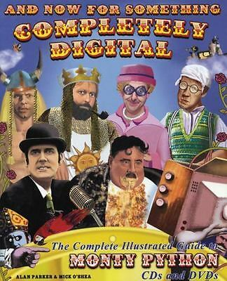 And Now for Something Completely Digital : The Complete Illustrated Guide to...