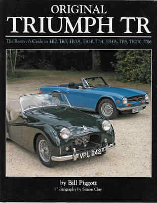 Original Triumph TR - The Resorer's Guide to TR2, TR3, TR3A, TR3B, TR4, TR4A,...