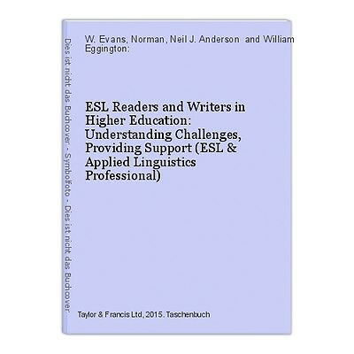 ESL Readers and Writers in Higher Education: Understanding Challenges, Providing