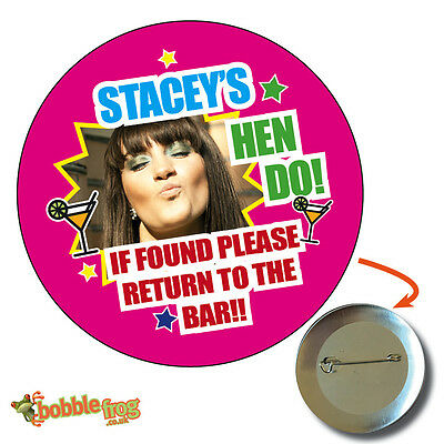 75mm HEN PARTY DO WEEKEND PICTURE BADGE - BIG PERSONALISED BADGES, PHOTO, 629