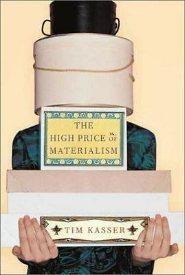 The High Price of Materialism by Tim Kasser (2003, Paperback)