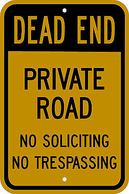 12x18 DEAD END PRIVATE ROAD NO SOLICITING NO TRESPASSING