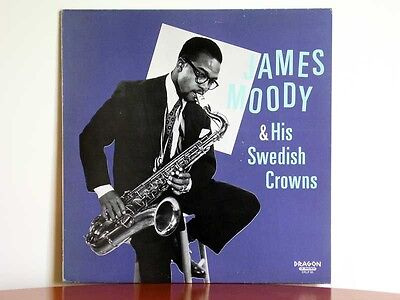 JAMES MOODY And His Swedish Crowns - Dragon DRLP 95 Arne Domnerus 1949