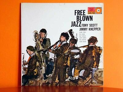 TONY SCOTT Free Blown Jazz - Carlton LP 12-113 Bill Evans Sahib Shihab J.Knepper