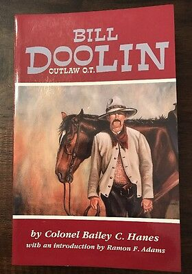 Bill Doolin: Outlaw O.T. by Colonel Bailey Hanes (1980, Paperback)