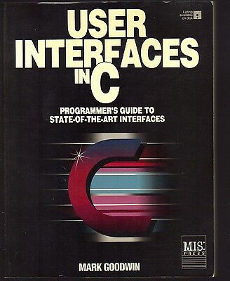 """Vintage 1989 USER INTERFACES IN """"C"""" Programmer's Guide by Mark Goodwin"""