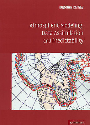 Atmospheric Modeling, Data Assimilation and Predictability by Eugenia Kalnay...