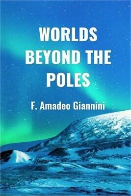 Worlds Beyond the Poles: Physical Continuity of the Universe (Paperback or Softb