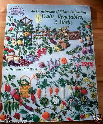 Encyclopedia of Ribbon Embroidery - Fruits Vegetables & Herbs by D Hall West