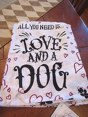 """Primitves by Kathy Kitchen Towel """"All You Need Is Love & A Dog'"""