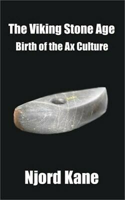 The Viking Stone Age: Birth of the Ax Culture (Paperback or Softback)