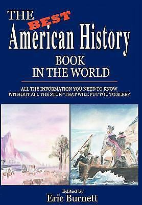 The Best American History Book in the World: All the Information You Need to Kno