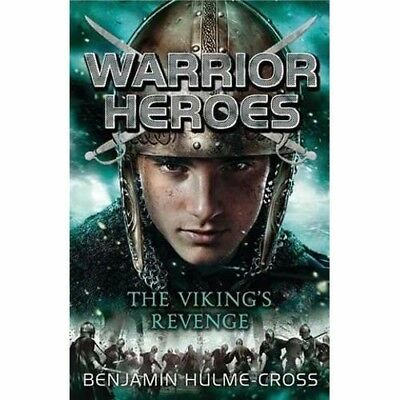 Warrior Heroes: The Viking's Revenge by Benjamin Hulme-Cross