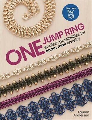 One Jump Ring : Endless Possiblilities for Chain Mail Jewelry by Lauren...