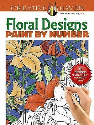 Adult Coloring: Creative Haven Floral Designs Paint by Number by Jessica...