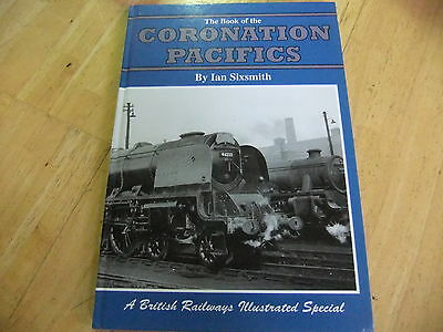 BOOK OF THE CORONATION PACIFICS British Railways Illustrated Special 1998
