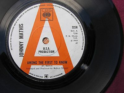 """Johnny Mathis """" Among The First To Know """"  7"""" 45 vinyl  'record Issued 1968."""