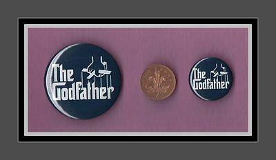 The Godfather - Button Badge 2 Sizes Great for Christenings FREEPOST