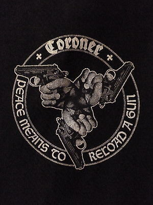 """CORONER t.shirt """"peace means to reload a gun""""-Voivod,Kreator,Cynic-L"""