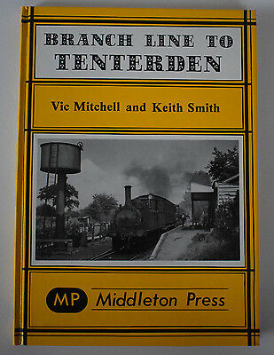 Branch Line To Tenterden by Mitchell and Smith - Middleton Press