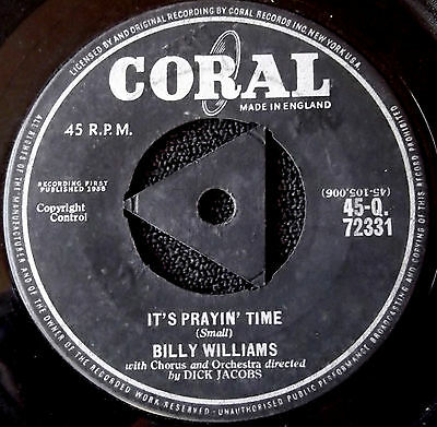 "BILLY WILLIAMS It's Prayin' Time / I'll Get By 1958 7"" RARE Doo-wop Coral UK"