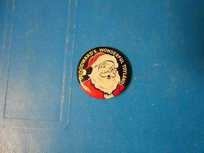 Vintage Defunct Woodward's Department Store Toyland Christmas Santa Pin/button