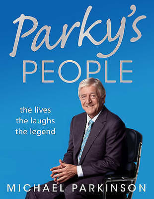 Parky's People: The Interviews - 100 of the Best by Michael Parkinson (Hardback,
