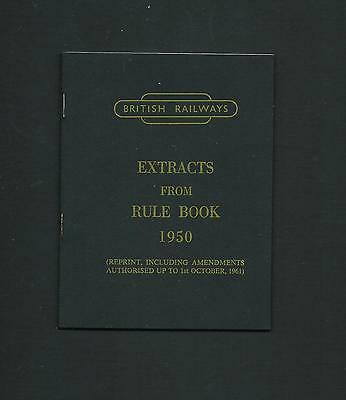 1960s  BRITISH RAILWAYS;  EXTRACTS FROM RULE BOOK 1950;   with  1961 AMENDMENTS.