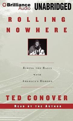 Rolling Nowhere : Riding the Rails with America's Hoboes by Ted Conover...