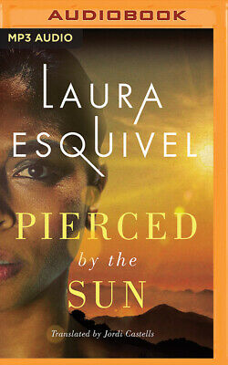 Pierced by the Sun by Laura Esquivel (2016, MP3 CD, Unabridged)