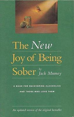 The New Joy of Being Sober: A Book for Recovering Alcoholics and...  (ExLib)
