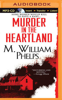 Murder in the Heartland by M. William Phelps (2015, MP3 CD, Unabridged)