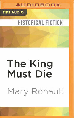 The King Must Die by Mary Renault (2016, MP3 CD, Unabridged)