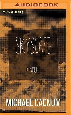 Skyscape : A Novel by Michael Cadnum (2016, MP3 CD, Unabridged)