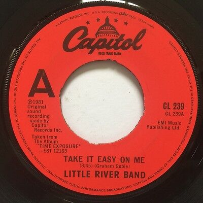 "Little River Band - Take It Easy On Me - 1981 UK - Capitol - CL 239 - 7"" Single"