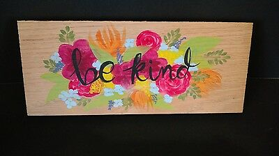 Hand Painted Wooden Sign - Be Kind -  Floral