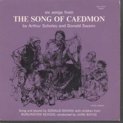 """ARTHUR SCHOLEY AND DONALD SWANN Six Songs From The Song Of Caedmon 7"""" VINYL UK"""