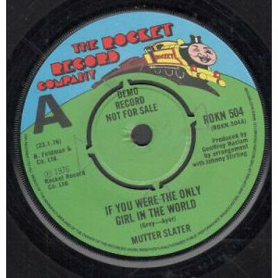 "MUTTER SLATER If You Were The Only Girl In The World 7"" VINYL UK Rocket 1976"