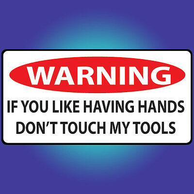 Do Not Touch Tools Snap On Draper Hilti Tool Box Work Site Funny Sticker A22