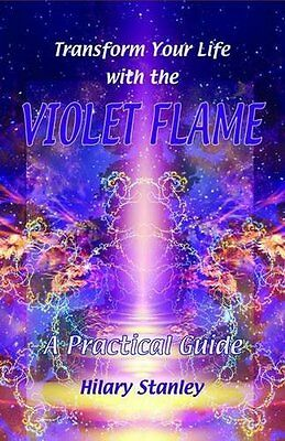 Transform Your Life with Violet Flame Book by Stanley Hilary Paperback