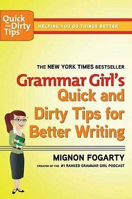 Grammar Girl's Quick and Dirty Tips for Better Book by Fogarty Mignon Paperback