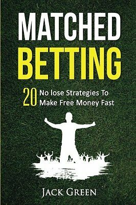 Matched Betting  20 No lose Strategies To Make Free Money Fast  Matched Betting