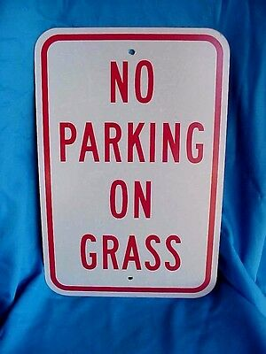 "NO PARKING ON GRASS Warning Metal Aluminum Sign 12"" by 18"""