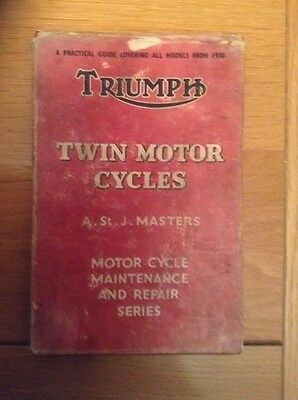 TRIUMPH MOTOR CYCLES. A Practical Guide Covering all Models from 1936 - MASTERS