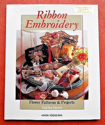 RIBBON  EMBROIDERY ~ Flower Patterns & Projects by Ukiko Ogura - 1995 SC/DJ