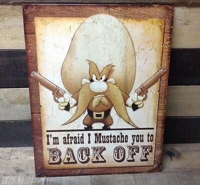 YOSEMITE SAM Back Off Sign Tin Vintage Garage Bar Decor Old Rustic