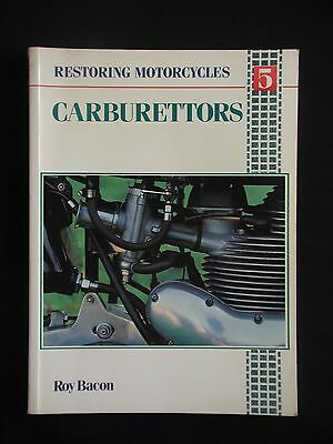 Carburettors * Restoring Motorcycles * Roy Bacon * Osprey Publishing 1989