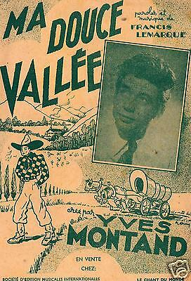Yves Montand - Francis Lemarque - Ma Douce Vallèe - 1948 - Orig. Musiknote